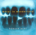 Hübsch Acht – Metal In Wonderland (Cover)
