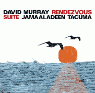 Jamaaladeen Tacuma & David Murray - Rendezvous Suite