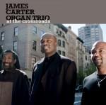 James Carter Organ Trio - At The Crossroads