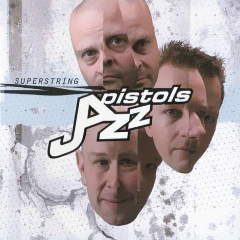 Jazz Pistols - Superstring