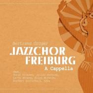Jazzchor Freiburg - A Cappella