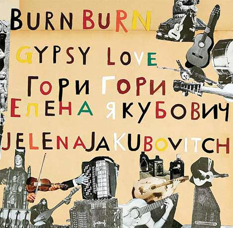 Jelena Jakubovitch - Burn Burn GypsyLove