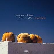 Josete Ordoñez – Por El Mar – Revisitado (Cover)