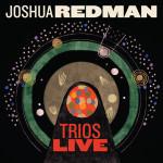 Joshua Redman – Trios Live (Cover)