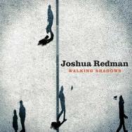 Joshua Redman – Walking Shadows (Cover)