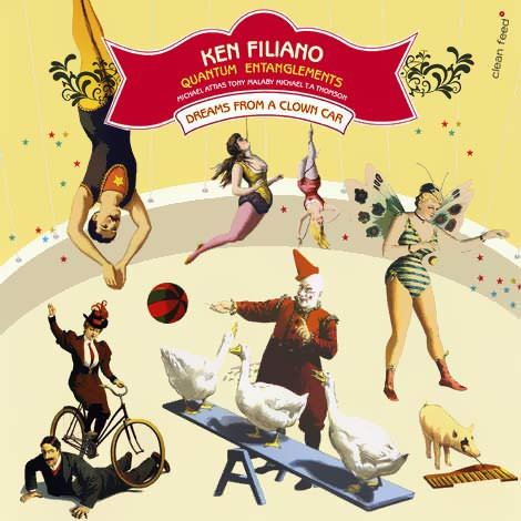 Ken Filiano Quantum Entanglements - Dreams From A Clown Car
