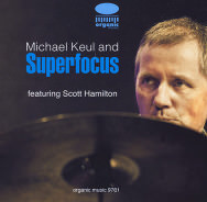 Michael Keul & Superfocus – Featuring Scott Hamilton (Scott)