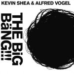 Kevin Shea & Alfred Vogel - The Big Bäng!!! (Cover)