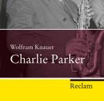 Wolfram Knauer, Charlie Parker