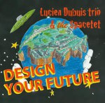 Lucien Dubuis Trio – Design Your Future