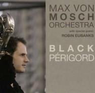 Max von Mosch Orchestra - Black Périgord