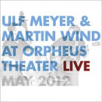 Ulf Meyer & Martin Wind – At Orpheus Theater Live (Cover)