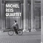 Michel Reis Quartet – Capturing This Moment (Cover)