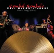 Miklin/Känzig/Hart - Cymbal Symbols – Live At Porgy & Bess
