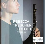 Rebecca Trescher Fluxtet - Nucleus (Cover)
