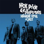 Nick Pride & The Pimptones - Midnight Feast Of Jazz