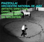 Orchestre National De Jazz - Piazzolla! (Cover)