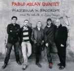 Pablo Aslan Quintet - Piazzolla In Brooklyn