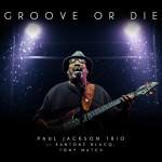 Paul Jackson Trio – Groove Or Die (Cover)