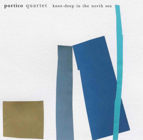 Portico Quartet - Knee Deep In The North Sea