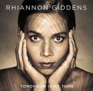 Rhiannon Giddens 'Tomorrow Is My Turn'