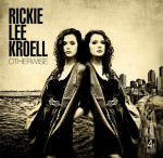 Rickie Lee Kroell - Otherwise