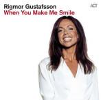 Rigmor Gustafsson – When You Make Me Smile (Cover)