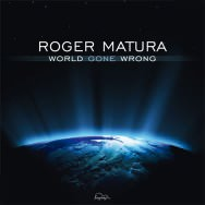 Roger Matura - World Gone Wrong