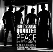 Ruff Sound Quartet – Peace – Ode To The Music Of Ornette Coleman (Cover)