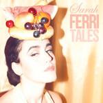 Sarah Ferri – Ferritales (Cover)