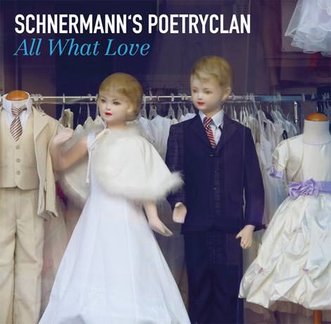 Schnermann's Poetry Clan - All What Love