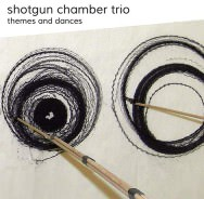Shotgun Chamber Trio – Themes And Dances (Cover)