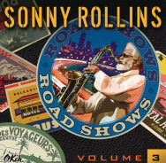 Sonny Rollins, Road Shows Vol 3