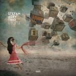 Stefan Aeby Trio – Utopia (Cover)