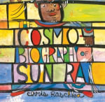 The Cosmobiography Of Sun Ra: The Sound Of Joy Is Enlightening von Chris Raschka