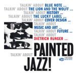 Zum 75. Geburtstag von Blue Note: Talkin' About Painted Jazz