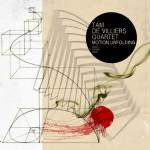 Tam de Villiers Quartet - Motion Unfolding