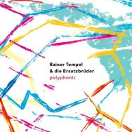 Rainer Tempel & Die Ersatzbrüder – Polyphonic (Cover)
