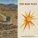 The Bad Plus – Inevitable Western (Cover)
