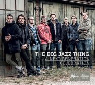 The BIG Jazz thing – A Next Generation Celebration (Cover)