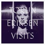 Torun Eriksen – Visits (Cover)
