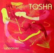 Tosha - Whatever