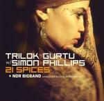 """Trilok Gurtu, """"21 Spices"""""""