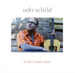 Udo Schild - It Ain't Over Now (Cover)