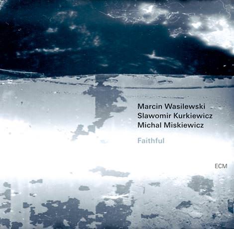 Wasilewski / Kurkiewicz / Miskiewicz - Faithful