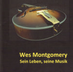 Gerade erschienen: Wes Montgomery: Sein Leben, seine Musik