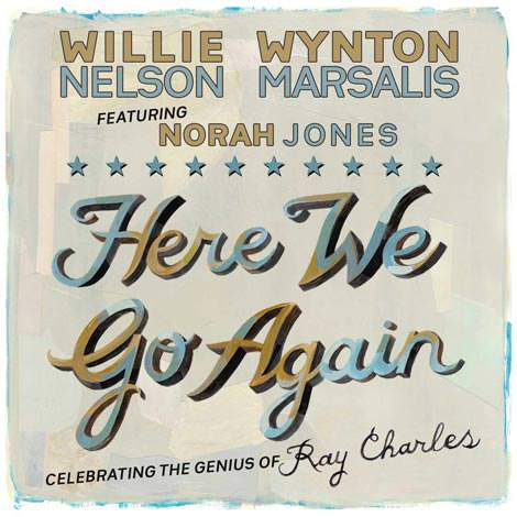 Willie Nelson/Wynton Marsalis feat. Norah Jones - Here We Go Again